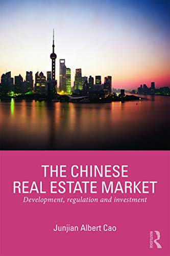 The Chinese Real Estate Market: Development, Regulation and Investment (Routledge International ...