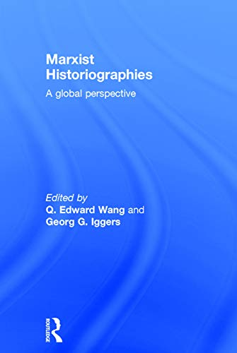 9780415723435: Marxist Historiographies: A Global Perspective