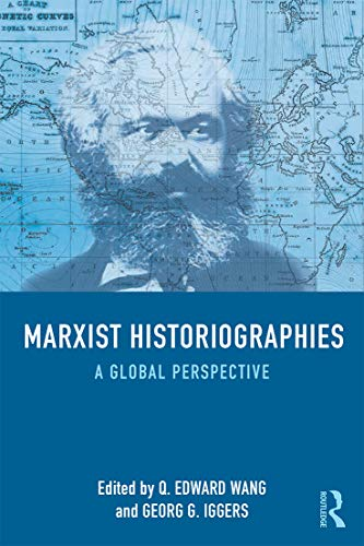9780415723442: Marxist Historiographies: A Global Perspective