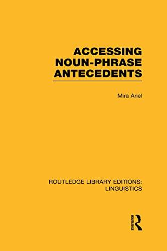 9780415723541: Accessing Noun-Phrase Antecedents (RLE Linguistics B: Grammar)
