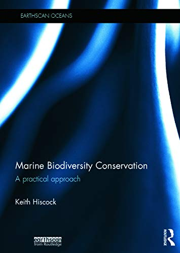 9780415723558: Marine Biodiversity Conservation: A Practical Approach (Earthscan Oceans)