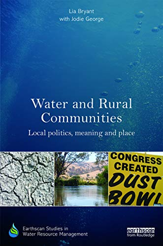 9780415723589: Water and Rural Communities: Local Politics, Meaning and Place (Earthscan Studies in Water Resource Management)