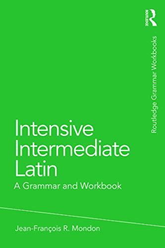 9780415723664: Intensive Intermediate Latin: A Grammar and Workbook (Grammar Workbooks) (English and Latin Edition)