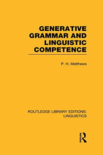 9780415723725: Generative Grammar and Linguistic Competence (RLE Linguistics B: Grammar) (Routledge Library Editions: Linguistics)