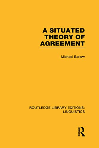 9780415723831: A Situated Theory of Agreement (RLE Linguistics B: Grammar)