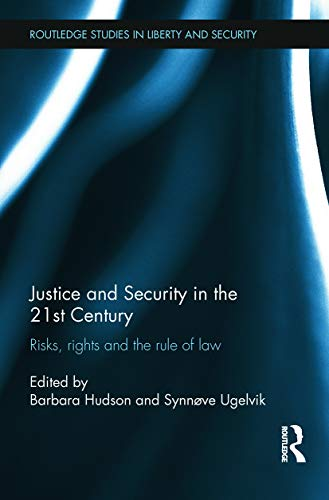 9780415724258: Justice and Security in the 21st Century (Routledge Studies in Liberty and Security)