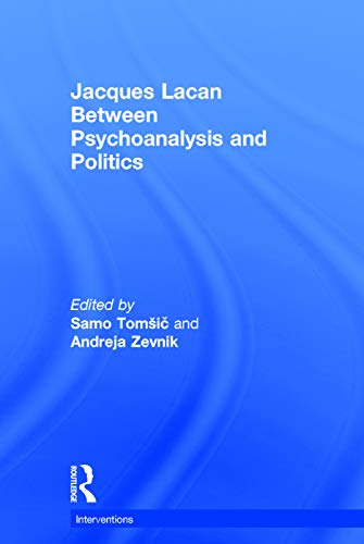 9780415724326: Jacques Lacan: Between Psychoanalysis and Politics (Interventions)