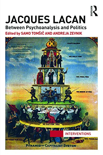 9780415724333: Jacques Lacan: Between Psychoanalysis and Politics (Interventions)