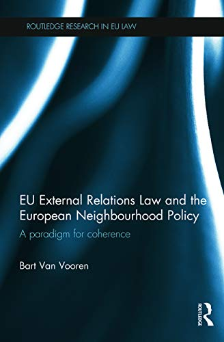 9780415724500: EU External Relations Law and the European Neighbourhood Policy: A Paradigm for Coherence (Routledge Research in Eu Law)