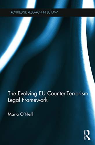9780415724517: The Evolving EU Counter-terrorism Legal Framework (Routledge Researh in Eu Law)