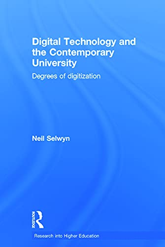 9780415724616: Digital Technology and the Contemporary University: Degrees of digitization (Research into Higher Education)