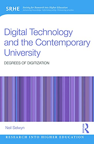 9780415724623: Digital Technology and the Contemporary University: Degrees of Digitization (Research into Higher Education)
