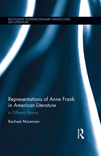 9780415724708: Representations of Anne Frank in American Literature (Routledge Interdisciplinary Perspectives on Literature)
