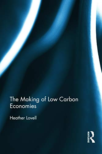 9780415724715: The Making of Low Carbon Economies