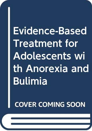 9780415724944: Evidence-Based Treatment for Adolescents with Anorexia and Bulimia