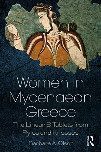 9780415725156: Women in Mycenaean Greece: The Linear B Tablets from Pylos and Knossos