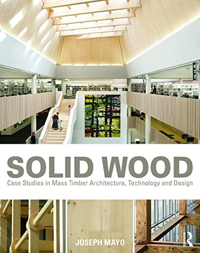 9780415725309: Solid Wood: Case Studies in Mass Timber Architecture, Technology and Design