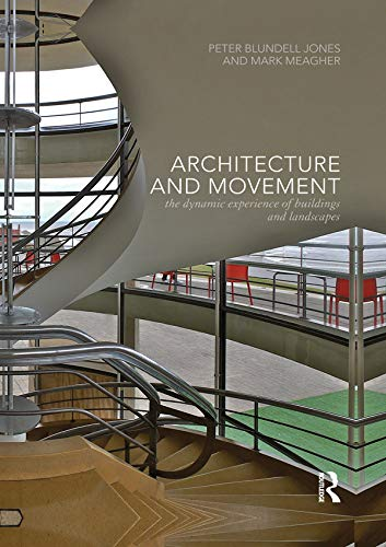 9780415725354: Architecture and Movement: the Dynamic Experience of Buildings and Landscapes
