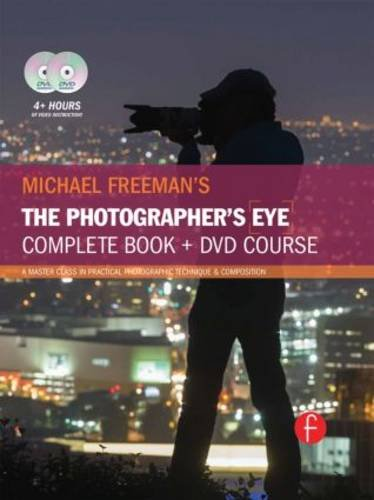 Michael Freeman's The Photographer's Eye Course: A Complete DVD + Book Masterclass: ...