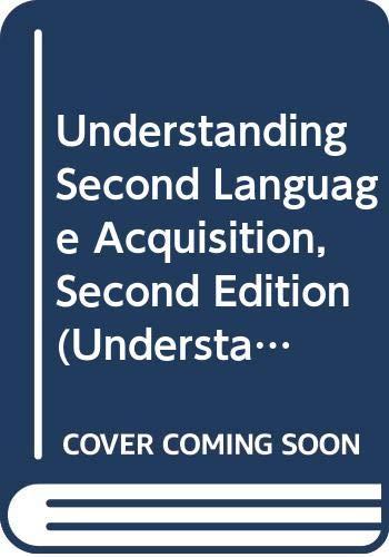 9780415725484: Understanding Second Language Acquisition, Second Edition (Understanding Language)