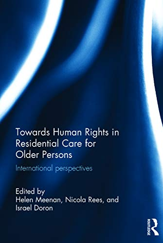 9780415725552: Towards Human Rights in Residential Care for Older Persons: International Perspectives (Routledge Research in Human Rights Law)