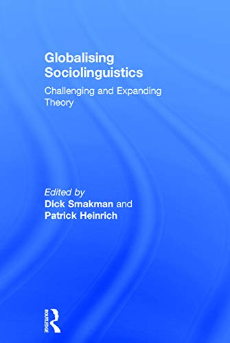 9780415725590: Globalising Sociolinguistics: Challenging and Expanding Theory