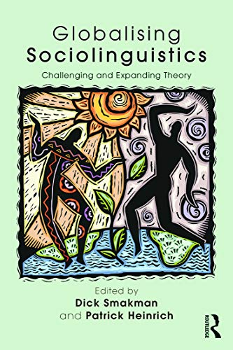 9780415725606: Globalising Sociolinguistics: Challenging and Expanding Theory