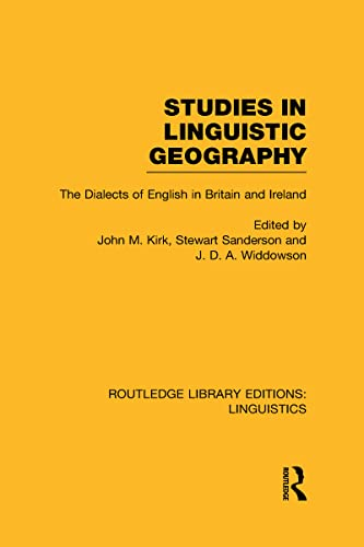 Routledge Library Editions: Linguistics: Studies in Linguistic Geography (RLE Linguistics D: ...