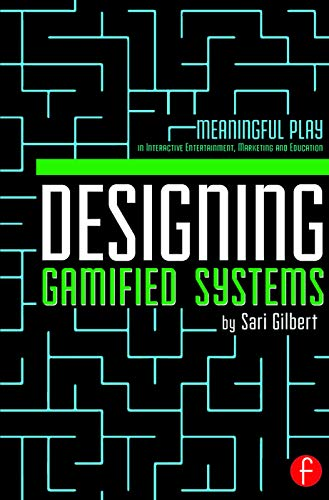 9780415725705: Designing Gamified Systems: Meaningful Play in Interactive Entertainment, Marketing and Education