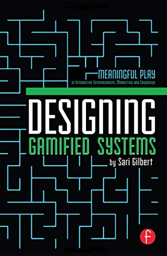 9780415725712: Designing Gamified Systems: Meaningful Play in Interactive Entertainment, Marketing and Education