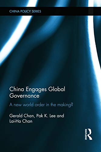 9780415725903: China Engages Global Governance (China Policy)