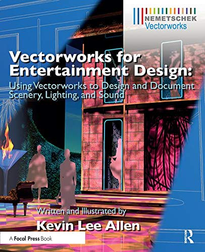 9780415726139: Vectorworks for Entertainment Design: Using Vectorworks to Design and Document Scenery, Lighting, and Sound