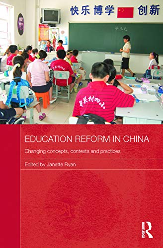 9780415726146: Education Reform in China: Changing concepts, contexts and practices
