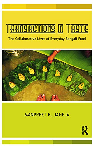 9780415726313: Transactions in Taste: The Collaborative Lives of Everyday Bengali Food