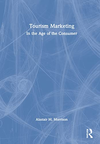 9780415726351: Tourism Marketing: In the Age of the Consumer