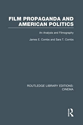 9780415726597: Film Propaganda and American Politics: An Analysis and Filmography