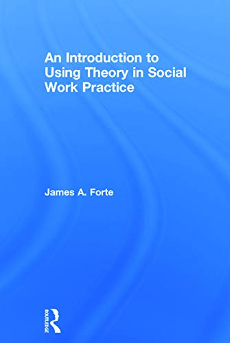 9780415726696: An Introduction to Using Theory in Social Work Practice