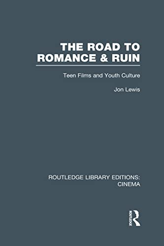 9780415726801: The Road to Romance and Ruin: Teen Films and Youth Culture
