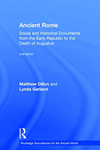 9780415726986: Ancient Rome: Social and Historical Documents from the Early Republic to the Death of Augustus (Routledge Sourcebooks for the Ancient World)