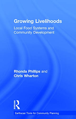 9780415727051: Growing Livelihoods: Local Food Systems and Community Development (Earthscan Tools for Community Planning)