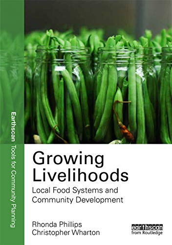 9780415727068: Growing Livelihoods: Local Food Systems and Community Development (Earthscan Tools for Community Planning)