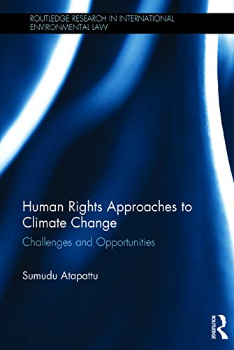 9780415727099: Human Rights Approaches to Climate Change: Challenges and Opportunities (Routledge Research in International Environmental Law)