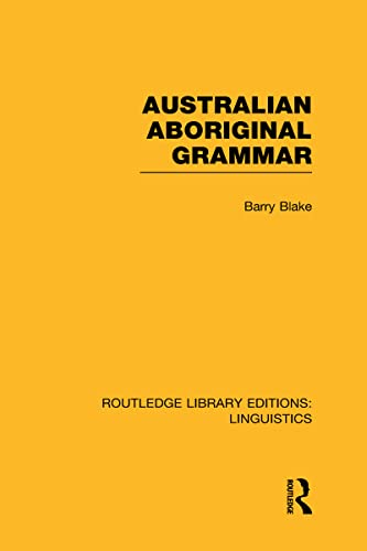 9780415727426: Australian Aboriginal Grammar (RLE Linguistics F: World Linguistics)