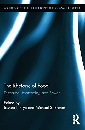 9780415727563: The Rhetoric of Food: Discourse, Materiality, and Power (Routledge Studies in Rhetoric and Communication)