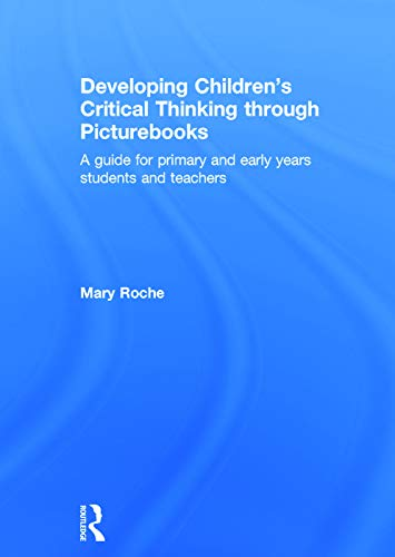 9780415727686: Developing Children's Critical Thinking through Picturebooks: A guide for primary and early years students and teachers
