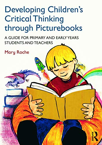 9780415727723: Developing Children's Critical Thinking through Picturebooks: A guide for primary and early years students and teachers (Volume 1)