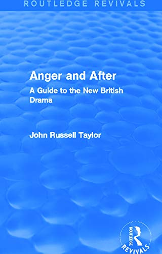 9780415727945: Anger and After (Routledge Revivals): A Guide to the New British Drama