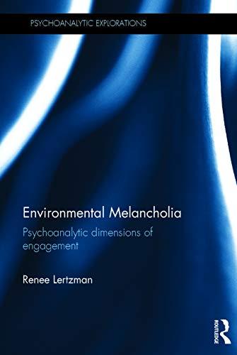9780415727990: Environmental Melancholia: Psychoanalytic dimensions of engagement (Psychoanalytic Explorations)