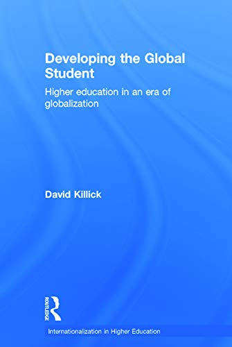 9780415728041: Developing the Global Student: Higher education in an era of globalization (Internationalization in Higher Education Series)