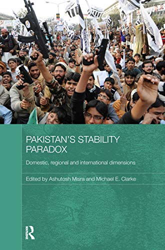 9780415728256: Pakistan's Stability Paradox: Domestic, Regional and International Dimensions (Routledge Contemporary South Asia)